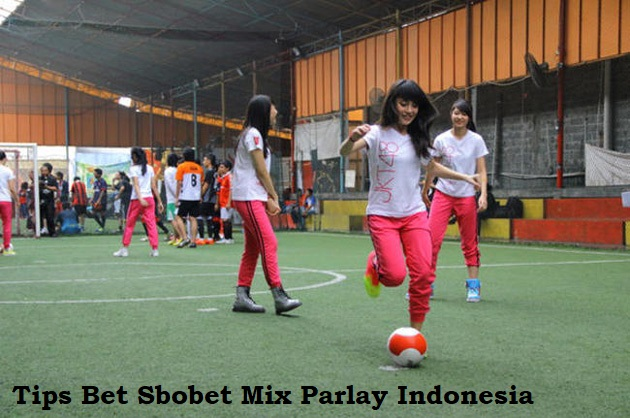 Tips Bet Sbobet Mix Parlay Indonesia